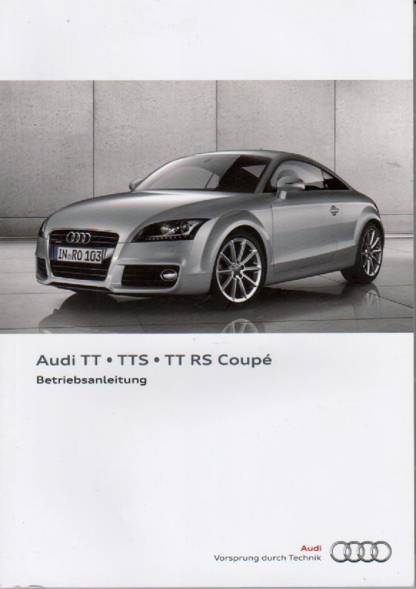 audi tt tts tt rs coupe betriebsanleitung 2011 bedienungsanleitung handbuch ba ebay. Black Bedroom Furniture Sets. Home Design Ideas