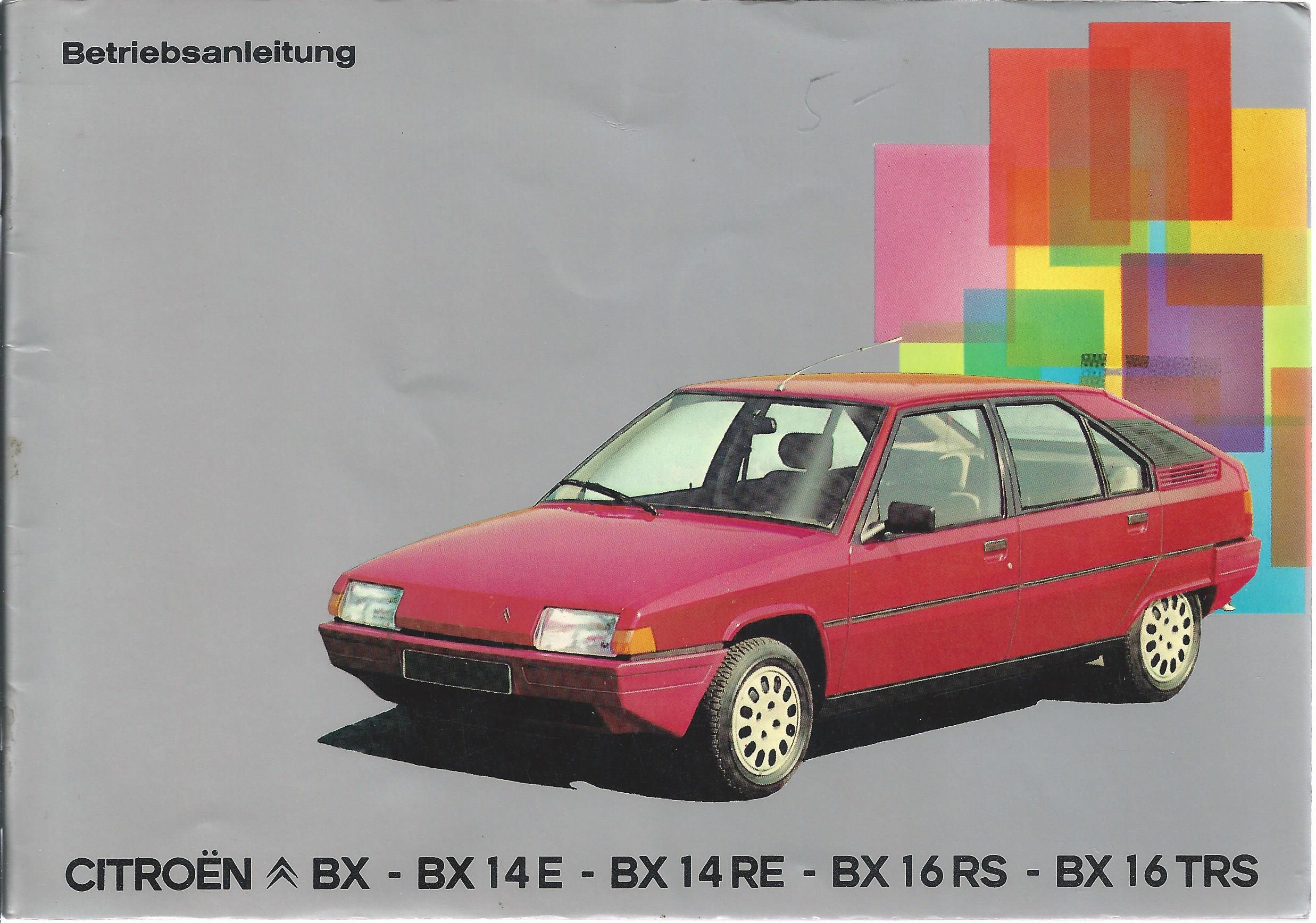 citroen bx bx 14e bx 14re bx 16 rs bx 16 trs betriebsanleitung 1983 handbuch ba ebay. Black Bedroom Furniture Sets. Home Design Ideas