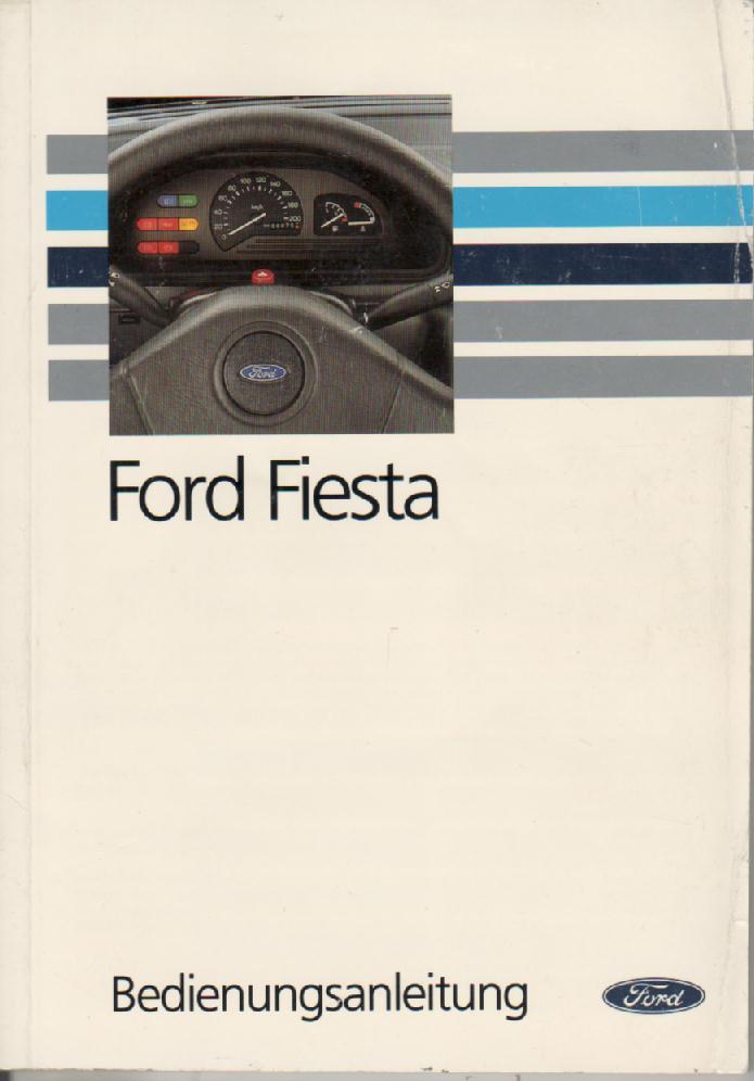 ford fiesta 3 gfj betriebsanleitung 1992 bordbuch handbuch ba ebay. Black Bedroom Furniture Sets. Home Design Ideas