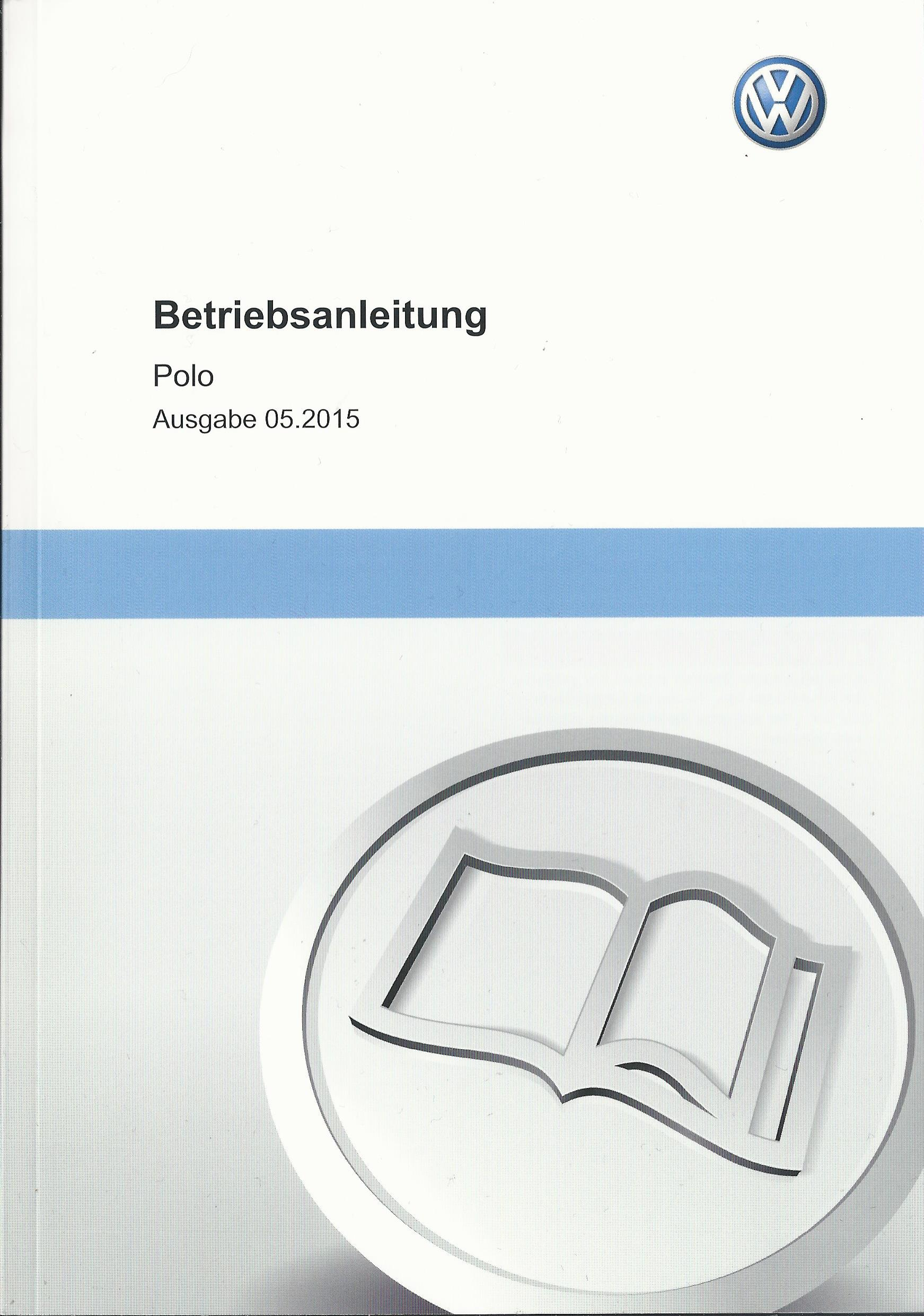 vw polo 5 betriebsanleitung 2015 bedienungsanleitung handbuch bordbuch ba ebay. Black Bedroom Furniture Sets. Home Design Ideas