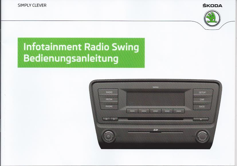 skoda infotainment radio swing 2013 bedienungsanleitung. Black Bedroom Furniture Sets. Home Design Ideas