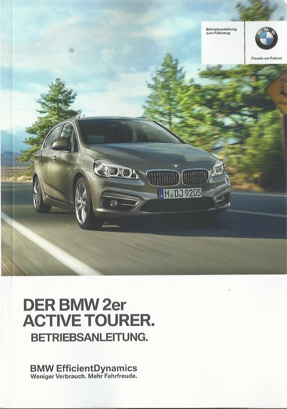 bmw 2er active tourer f45 betriebsanleitung 2016. Black Bedroom Furniture Sets. Home Design Ideas